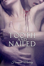 Tooth and Nailed -- Hannah Murray